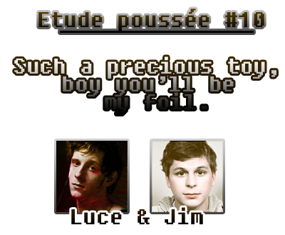 Such a precious toy, boy you'll be my foil. [Luce & Jim] 1107120340521115478460157
