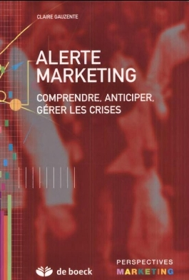 Marketing - Livre Recommander Alerte marketing - Comprendre, anticiper, gérer les crises 1108020957381200058540232
