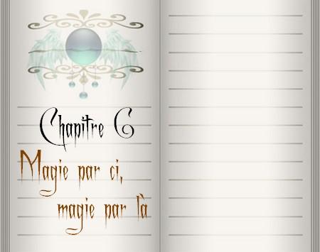 Chapitre 6: Magie par ci, magie par là 110806083647108558554524