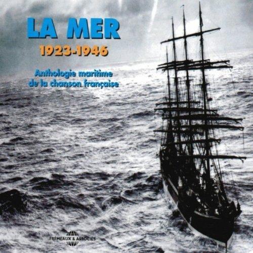 La mer - Anthologie maritime de la chanson française 1923-1946