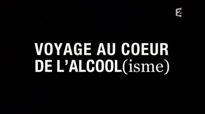 Infrarouge - Voyage au coeur de L'Alcool(isme) [TVRIP]
