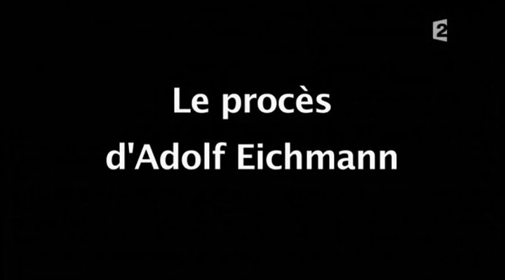Infrarouge - Le procès d'Adolf Eichmann [TVRIP]