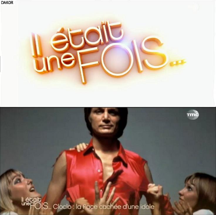 Il était une fois - Cloclo la face cachée d'une idole - 07/03/2012