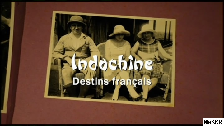 Indochine, destins français [TVRIP]