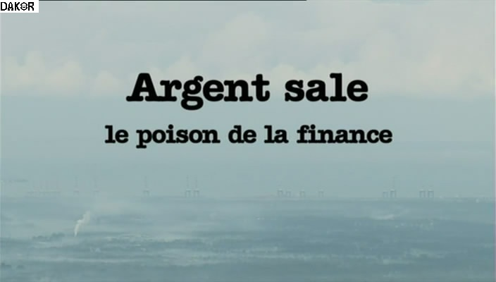 Argent sale, le poison de la finance - 11/09/2012 [TVRIP]