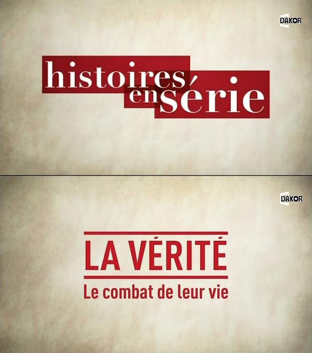 Histoires en série - la vérité: le combat de leur vie - 17/09/2012 [TVRIP]
