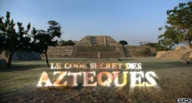 Le Code Secret Des Aztèques [TVRIP]