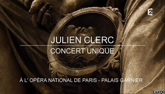 Concert unique - Julien Clerc à l'Opéra national de Paris [TVRIP]