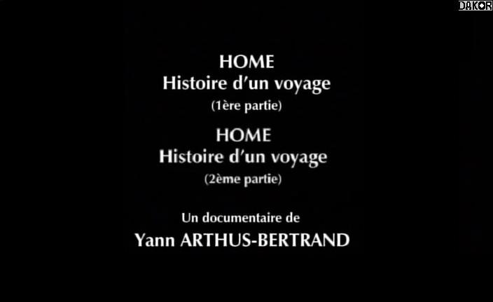 Home, histoire d'un voyage [2/2] - 25.09.2012 [TVRIP]