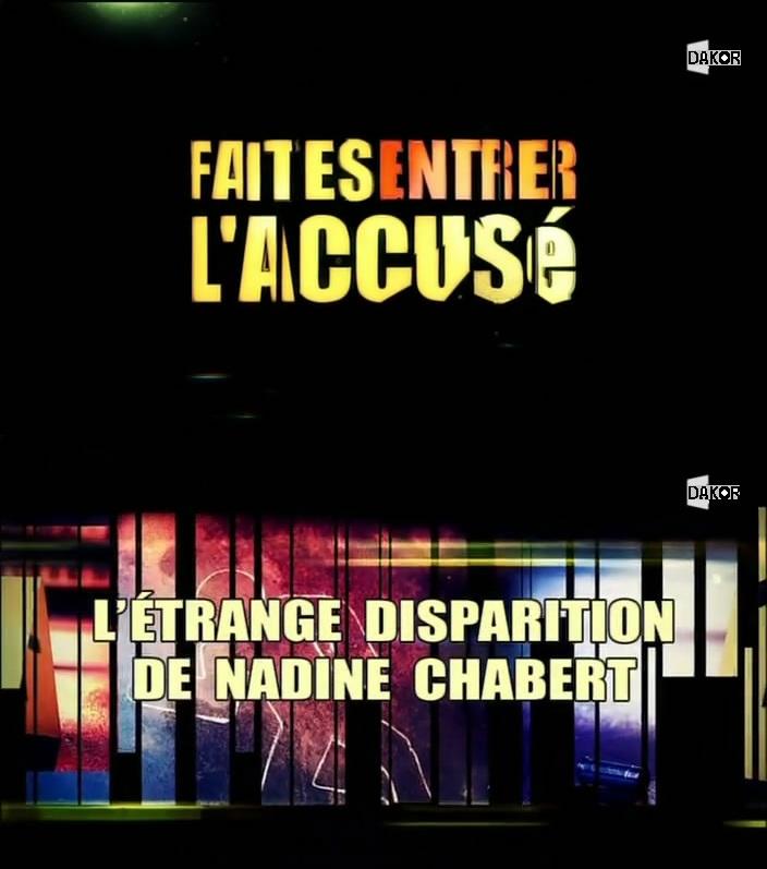 Faites entrer l'accusé: L'étrange disparition de Nadine Chabert - 30/09/2012 [TVRIP]