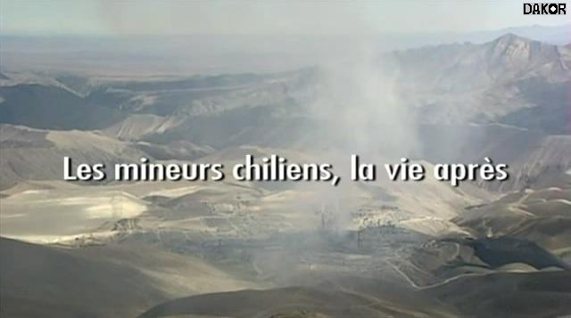 Les mineurs chiliens, la vie après [TVRIP]