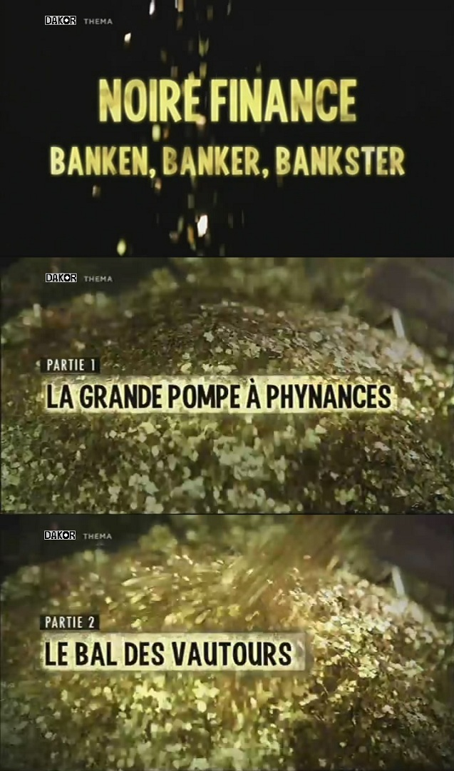 Noire finance:La grande pompe à phynances - Le bal des vautours - 02/10/2012 [2/2] [TVRIP]