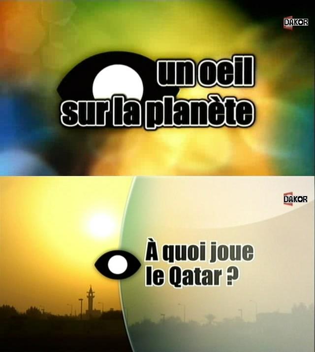 Un oeil sur la planète - A quoi joue le Qatar ? - 01/10/2012 [TVRIP]