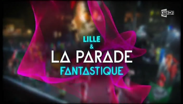 Lille & la parade fantastique - 06/10/2012 [TVRIP]