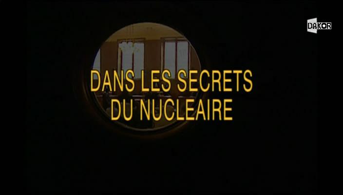 Dans les secrets du nucléaire [TVRIP]