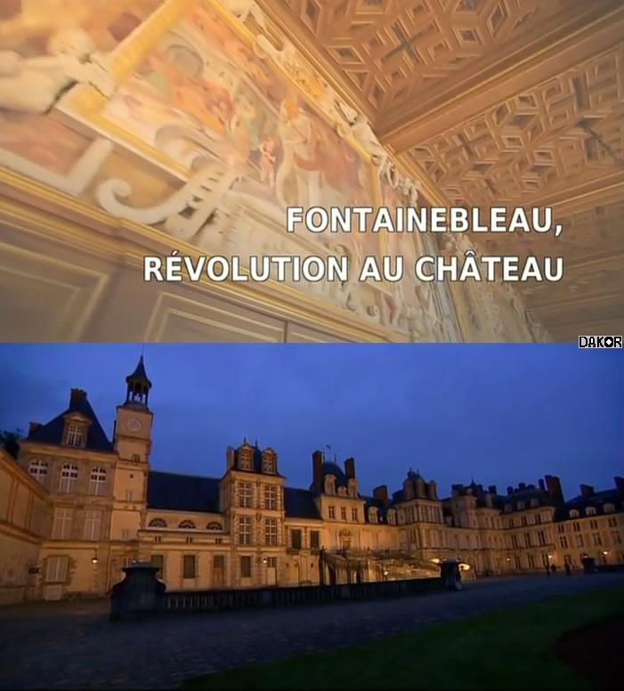 Fontainebleau, révolution au château [TVRIP]