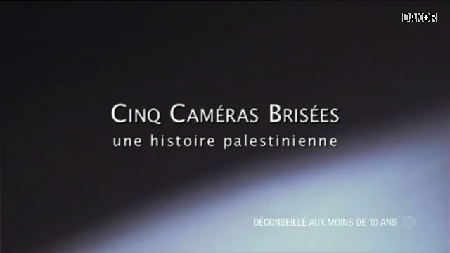 Cinq cameras brisees, une histoire palestinienne