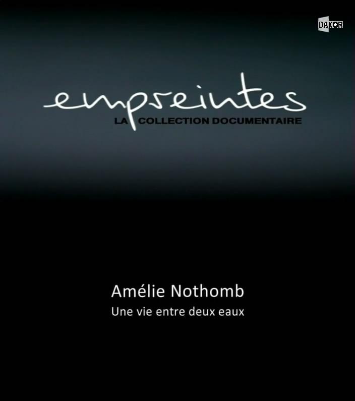 Empreintes - Amélie Nothomb, une vie entre deux eaux - 12.10.2012 [TVRIP]