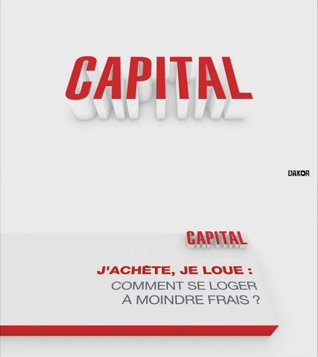 Capital - J'achète, je loue : comment se loger à moindre frais ? - 14.09.2012 [TVRIP]