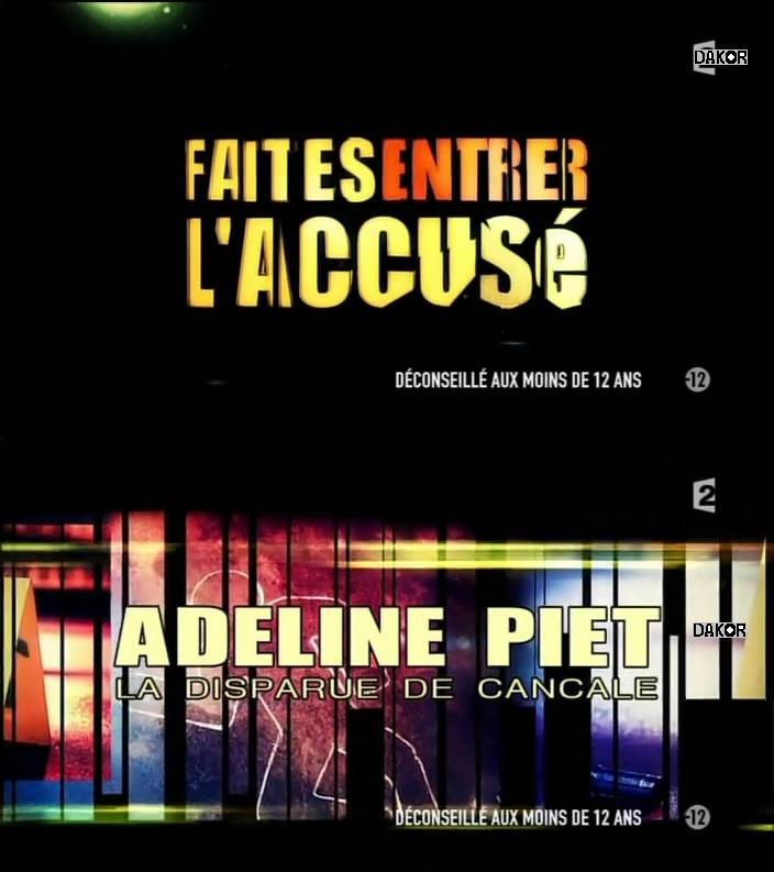 Faites entrer l'accusé: Adeline Piet, la disparue de Cancale - 14/10/2012 [TVRIP]