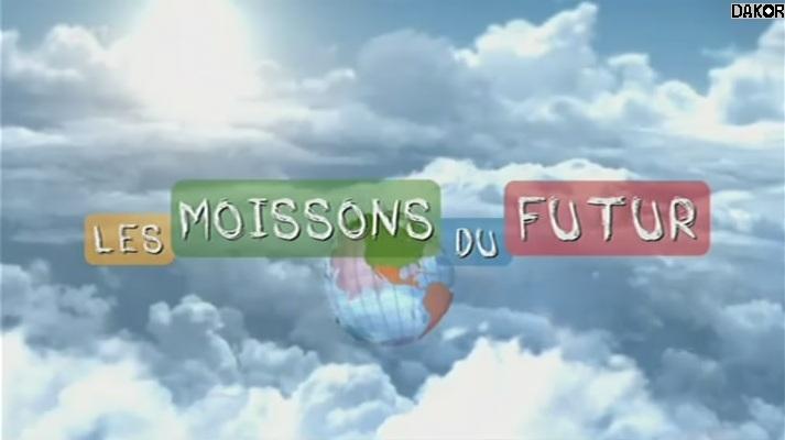 Les moissons du futur - 16.10.2012 [TVRIP]