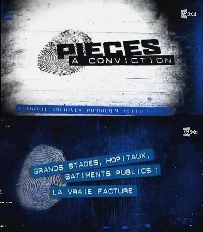 Pièces à conviction - Grands stades, hôpitaux, bâtiments publics : la vraie facture - 17/10/2012 [TVRIP]