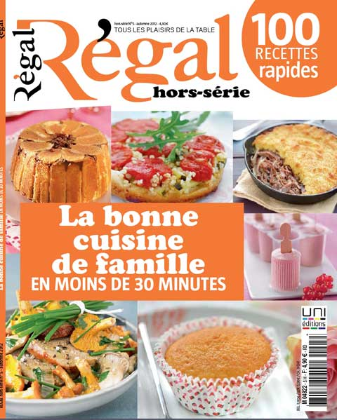 Régal Hors-Série N°5 - La bonne cuisine de famille en moins de 30 minutes