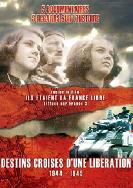 Destins Croisés D'une Libération 1944-1945 [4/5]-[FRENCH]-[DVDRIP]