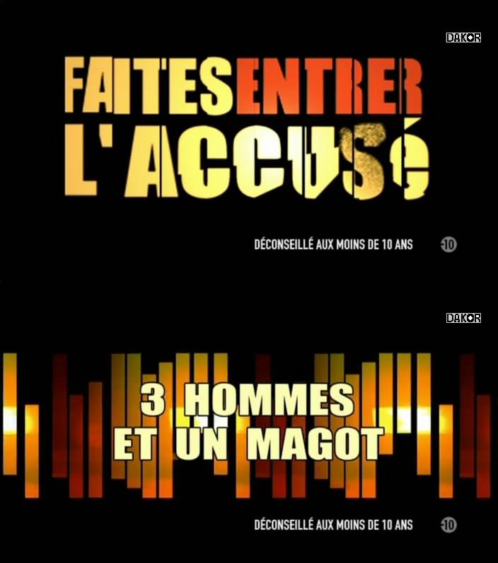 Faites entrer l'accusé: 3 hommes et un magot (affaire Gauvin/Dubois) - 21/10/2012 [TVRIP]