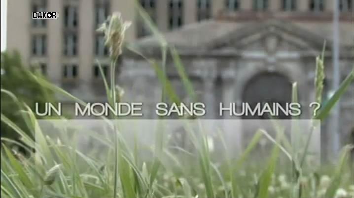 Un monde sans humains ? - 23/10/2012 [TVRIP]
