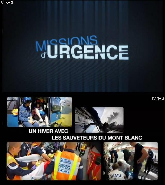Missions D'urgence - Un hiver avec les sauveteurs du Mont-Blanc - 22/10/2012[TVRIP]
