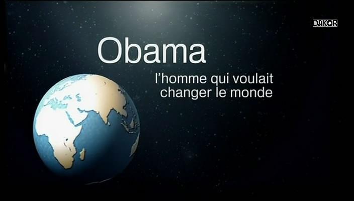 Obama, l'homme qui voulait changer le monde - 24/10/2012 [TVRIP]