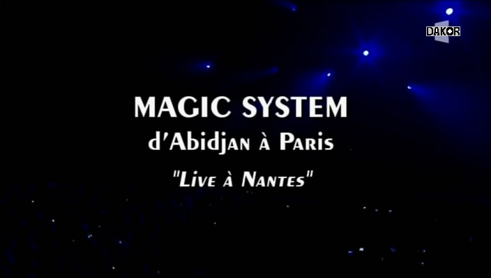 "Magic System - d'Abidjan à Paris ""Live à Nantes [TVRIP]"