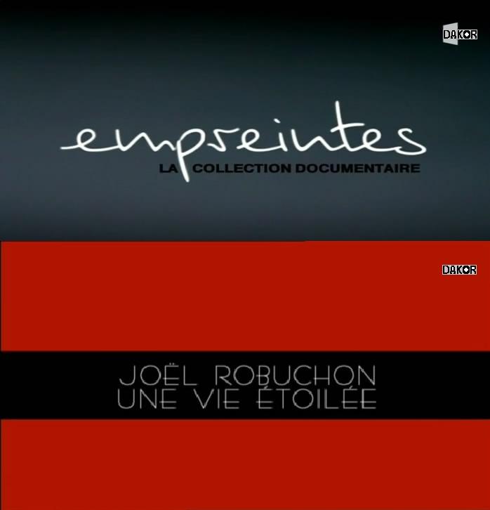 Empreintes - Joël Robuchon : une vie étoilée - 26.10.2012 [TVRIP]